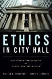 Ethics in City Hall 1st Edition