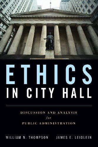 Ethics In City Hall  Discussion And Analysis For Public Administration