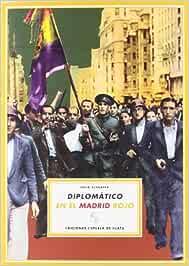 Diplomatico En El Madrid Rojo (España en Armas): Amazon.es: Félix ...