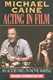 img - for Michael Caine - Acting in Film: An Actor's Take on Movie Making (The Applause Acting Series) Revised Expanded Edition by Michael Caine (2000-02-01) book / textbook / text book
