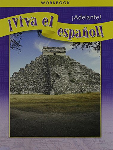 ¡Viva el español!: ¡Adelante!, Workbook (VIVA EL ESPANOL) (Spanish Edition)