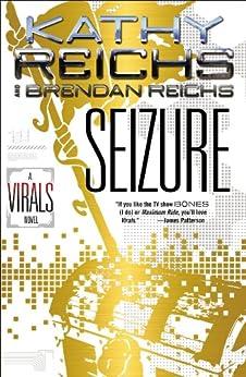 Seizure: A Virals Novel by [Reichs, Kathy]