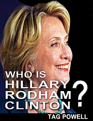 WHO IS HILLARY CLINTON? A Short Biography of the Life and Times of Hillary Rodham Clinton