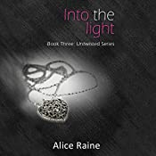 Into the Light: Untwisted Series, Book 3 | Alice Raine
