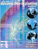The New Dynamic Church Planting Handbook, Paul Becker, 1479119768