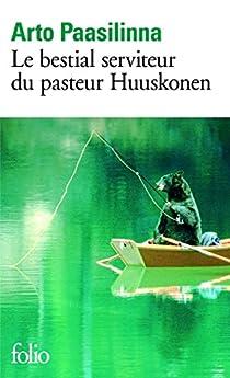 Le Bestial Serviteur du pasteur Huuskonen par Paasilinna
