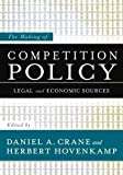 img - for The Making of Competition Policy: Legal and Economic Sources book / textbook / text book