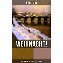 Weihnacht! (Abenteuerroman zur schönsten Zeit des Jahres) (German Edition)