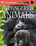 Eyewitness Endangered Animals, Ben Hoare, 0756668832