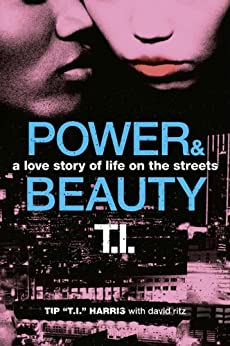 Power & Beauty: A Love Story of Life on the Streets by [Harris, Tip 'T.I.', Ritz, David]