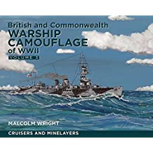 British and Commonwealth Camouflage of WWII: Volume 3: Cruisers and Minelayers