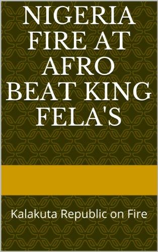 Amazon com: Nigeria Fire at Afro Beat King Fela's: Kalakuta Republic