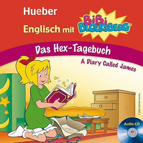 Englisch mit BiBi BLOCKSBERG: Das Hex-Tagebuch - A Diary Called James / Lern-Hörspiel