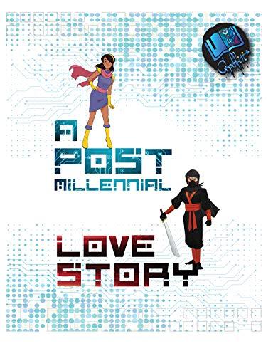 A Post-Millennial Love Story