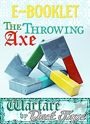Throwing Axe Booklet: Warfare by Duct Tape from Chinquapin Press LLC