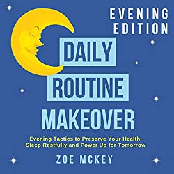 Daily Routine Makeover: Evening Edition