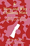 img - for How and Why Children Hate: A Study of Conscious and Unconscious Sources book / textbook / text book