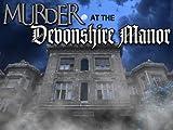 Murder at Devonshire Manor - Murder Mystery Game