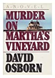 Front cover for the book Murder on Martha's Vineyard by David Osborn
