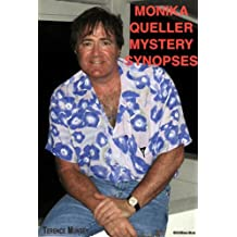 MONIKA QUELLER MYSTERY SYNOPSES