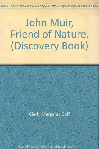 John Muir, Friend of Nature. (Discovery Book)