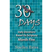 30 Days Month Five: Daily Devotions Based On Scripture