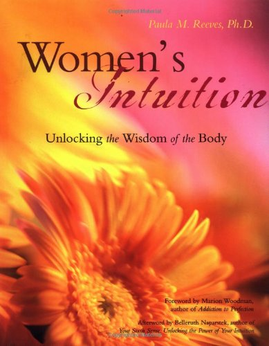Women's Intuition: Unlocking the Wisdom of the Body
