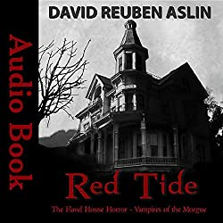 Red Tide - Vampires of the Morgue: The Flavel House Horror