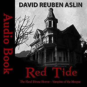 Red Tide - Vampires of the Morgue: The Flavel House Horror Audiobook