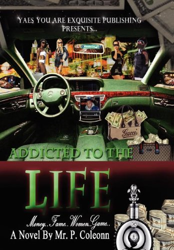Download Addicted to the Life: Money, Fame, Women, Game PDF