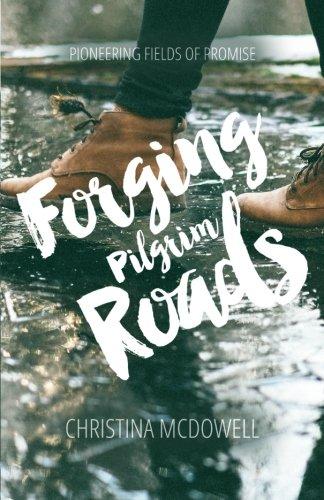 Forging Pilgrim Roads: Pioneering Fields Of Promise