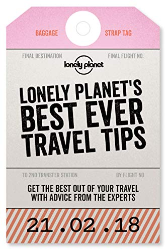 Lonely Planet's Best Ever Travel Tips (The Best Tricks Ever)