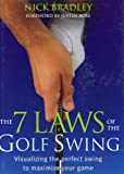 The 7 Laws of the Golf Swing by Nick Bradley (2005-08-15)