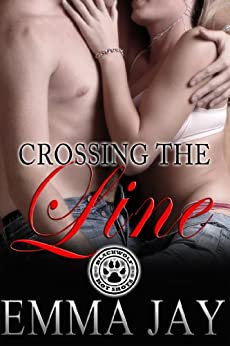Crossing the Line (Blackwolf Hot Shots Book 3) by [Jay, Emma]