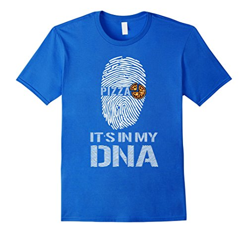 PIZZA It's In My DNA T-Shirt