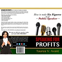 Speaking for Profits: How to make Six Figures as a Public Speaker