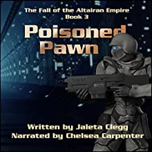 Poisoned Pawn (The Fall of the Altairan Empire) (Volume 3) Audiobook by Jaleta Clegg Narrated by Chelsea Carpenter
