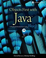Objects First with Java, 5th Edition