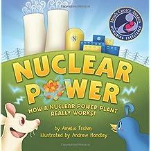 Nuclear Power: How a Nuclear Power Plant Really Works! (Mom's Choice Award Recipient)