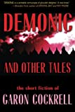 Demonic and Other Tales: The Short Fiction of Garon Cockrell
