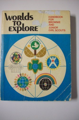 Worlds to Explore Handbook for Brownies and Junior Girl Scouts by Girl Scouts of the USA