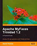 [(Apache MyFaces Trinidad 1.2 : A Practical Guide)] [By (author) David Thomas] published on (November, 2009)