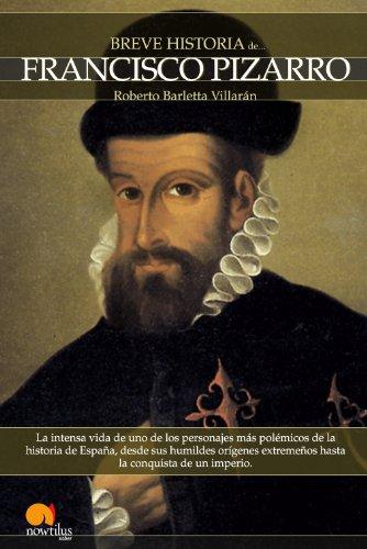 Breve historia de Francisco Pizarro de Roberto Barletta
