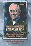 American Airpower Comes of Age -General Henry H. Hap Arnold's World War II Diaries, John Huston and Air Press, 1479177601