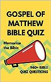 Gospel of Matthew Bible Quiz: Bible Study & Memorization Handbook (Books of the Bible Quiz Series 2)