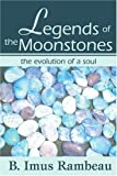Legends of the Moonstones, B. Rambeau, 0595271200
