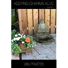 Keeping Dharma Alive: Volume I