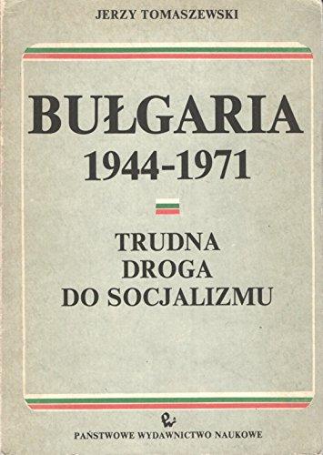 Bułgaria 1944-1970: Trudna droga do socjalizmu (Polish Edition)