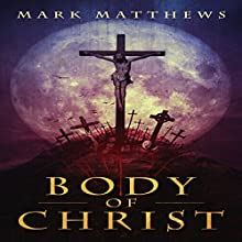 Body of Christ Audiobook by Mark Matthews Narrated by Rick Gregory