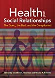 Health and Social Relationships, Matthew L. Newman and Nicole A. Roberts, 1433812223